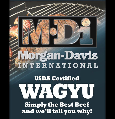Morgan-Davis International Wagyu Beef is simply the best.